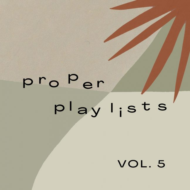 Proper playlist volume 5